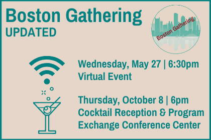 BOSTON GATHERING UPDATE – WEDNESDAY, MAY 27 (VIRTUAL), THURSDAY, OCTOBER 8 (IN-PERSON)