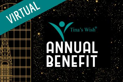 TINA'S WISH ANNUAL BENEFIT: THURSDAY, SEPTEMBER 24, 2020