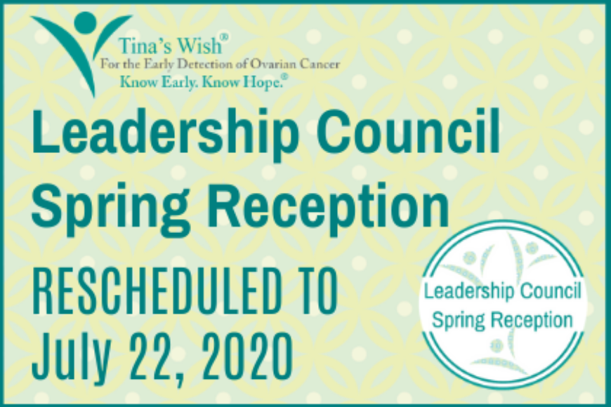 LEADERSHIP COUNCIL SPRING RECEPTION – RESCHEDULED TO WEDNESDAY, JULY 22, 2020